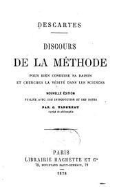 Discours de la méthode pour bien conduire sa raison et chercher la vérité dans les sciences