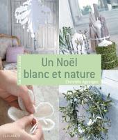 Un Noël blanc et nature: Matières à créer