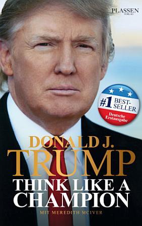 Donald J  Trump   Think like a Champion PDF
