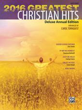 2016 Greatest Christian Hits: Deluxe Annual Easy Piano Edition
