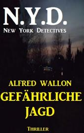 N.Y.D. - Gefährliche Jagd (New York Detectives): Cassiopeiapress Action Thriller