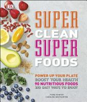 Super Clean Super Foods: Boost Your Health
