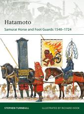 Hatamoto: Samurai Horse and Foot Guards 1540–1724