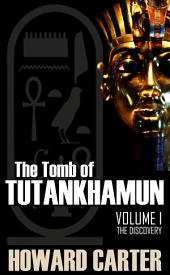 The Tomb of Tutankhamun Vol. I: The Discovery