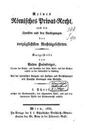 Reines römisches privat-recht nach den quellen und den auslegungen der vorzüglichsten rechtsgelehrten: Band 1