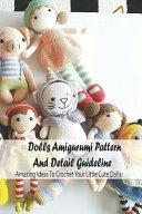 Dolls Amigurumi Pattern And Detail Guideline