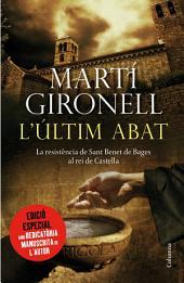 L'últim abat EDICIÓ ESPECIAL (dedicat per autor): La resistència de Sant Benet de Bages al rei de Castella