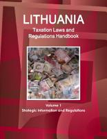 Lithuania Taxation Laws and Regulations Handbook Volume 1 Strategic Information and Regulations PDF