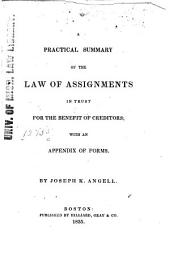 A Practical Summary of the Law of Assignments in Trust for the Benefit of Creditors: With an Appendix of Forms