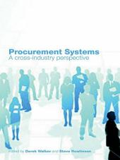 Procurement Systems: A Cross-Industry Project Management Perspective