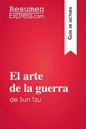 El arte de la guerra de Sun Tzu (Guía de lectura): Resumen y análisis completo