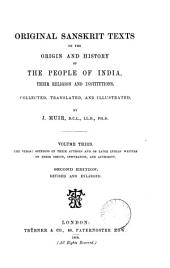 Original Sanskrit texts on the origin and progress of the religion and institutions of India; collected, tr. and illustr. by notes, by J. Muir. [With] Index to ... parts first and second, by G.B.