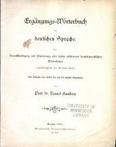 Ergänzungs-wörterbuch der deutschen sprache: Eine vervollständigung und erweiterung aller bisher erschienenen deutsch-sprachlichen wörterbücher (einsohliesslich des Grimm'schen)