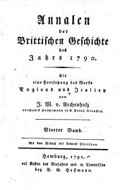 Annalen der Brittischen Geschichte des Jahrs 1790. Als eine Fortsetzung des Werks England und Italien: Mit dem Bildniß des Redners Sheridan. Vierter Band, Band 4