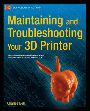 Maintaining and Troubleshooting Your 3D Printer