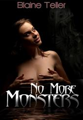 No More Monsters : Paranormal Erotica: (Adults Only Erotica)