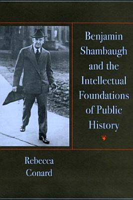 Benjamin Shambaugh and the Intellectual Foundations of Public Hisory PDF