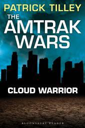 The Amtrak Wars: Cloud Warrior: The Talisman Prophecies, Part 1