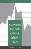 Macroeconomic Crises Policies And Growth In Brazil 1964 90