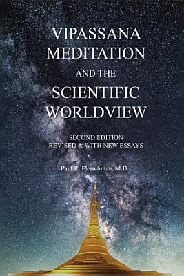 Vipassana Meditation and the Scientific Worldview  2nd Edition