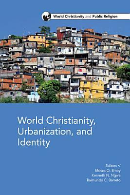 World Christianity  Urbanization and Identity PDF