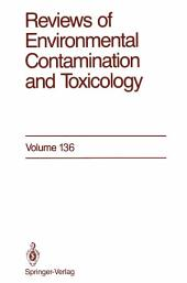 Reviews of Environmental Contamination and Toxicology: Volume 136