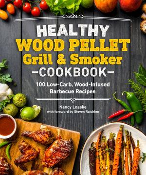 Healthy Wood Pellet Grill   Smoker Cookbook
