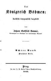 Das Königreich Böhmen: Bd. Prachiner Kreis. 1840