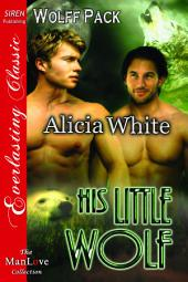 His Little Wolf [Wolff Pack]