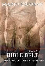 Bible Belt: Tercera Parte: A veces el mal es más poderoso que el amor