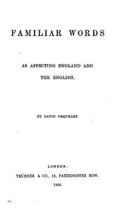 Familiar words as affecting England and the English