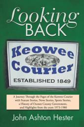 Looking Back: A Journey Through the Pages of the Keowee Courier with Feature Stories, News Stories, Sports Stories, a History of Oconee County Government, and Highlights from the Years 1973–1980