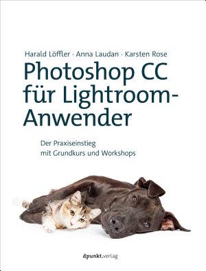 Photoshop CC f  r Lightroom Anwender PDF