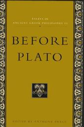 Essays in Ancient Greek Philosophy VI: Before Plato