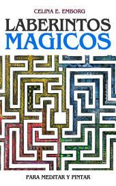 Mandalas: Laberintos Mágicos para Meditar y Pintar: Colección Mandalas