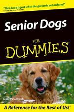 Senior Dogs For DummiesÂ