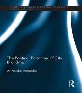 The Political Economy of City Branding