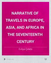 Narrative of Travels in Europe, Asia, and Africa in the Seventeenth Century: Volume 1