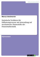 Statistische Verfahren für Diffusionsprozesse mit Anwendung auf stochastische Zinsmodelle der Finanzmathematik