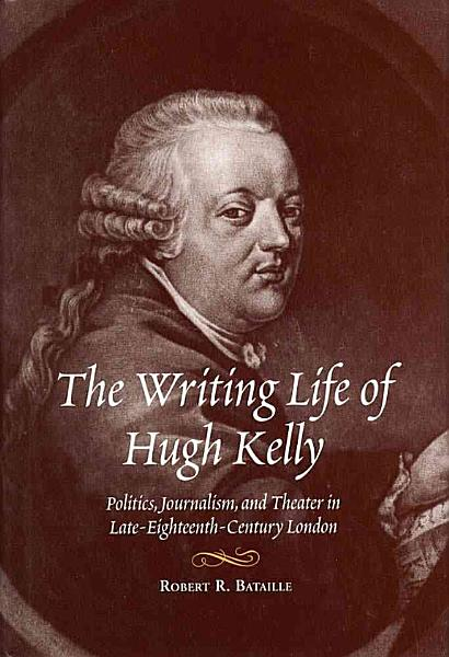 Download The Writing Life of Hugh Kelly Book