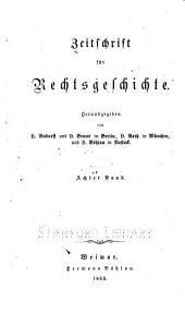Zeitschrift für Rechtsgeschichte: Band 8