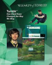 Tumblr®: How David Karp Changed the Way We Blog