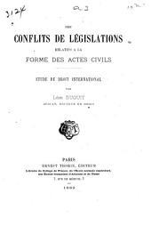 Des conflits de législations relatifs à la forme des actes civils: ètude de droit international