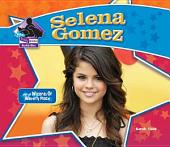 Selena Gomez: Star of Wizards of Waverly Place