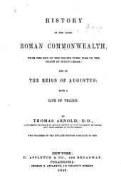 History of the Later Roman Commonwealth, from the End of the Second Punic War to the Death of Julius Caesar; and of the Reign of Augustus: with a Life of Trajan