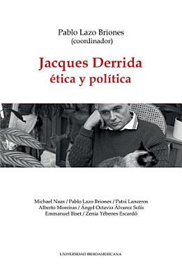 Jacques Derrida    tica y pol  tica PDF
