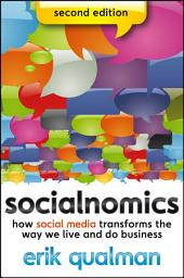 Socialnomics: How Social Media Transforms the Way We Live and Do Business, Edition 2