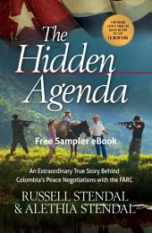 The Hidden Agenda (Free eBook Sampler): An Extraordinary True Story Behind Colombia's Peace Negotiations with the FARC