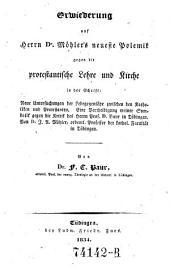 Erwiederung auf Möhler's neueste Polemik gegen die protestantische Lehre und Kirche (etc.)