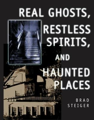 Real Ghosts  Restless Spirits  and Haunted Places PDF